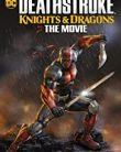 Deathstroke Şövalyeler ve Ejderhalar Filmi izle