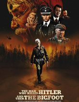 The Man Who Killed Hitler and Then The Bigfoot Filmi izle